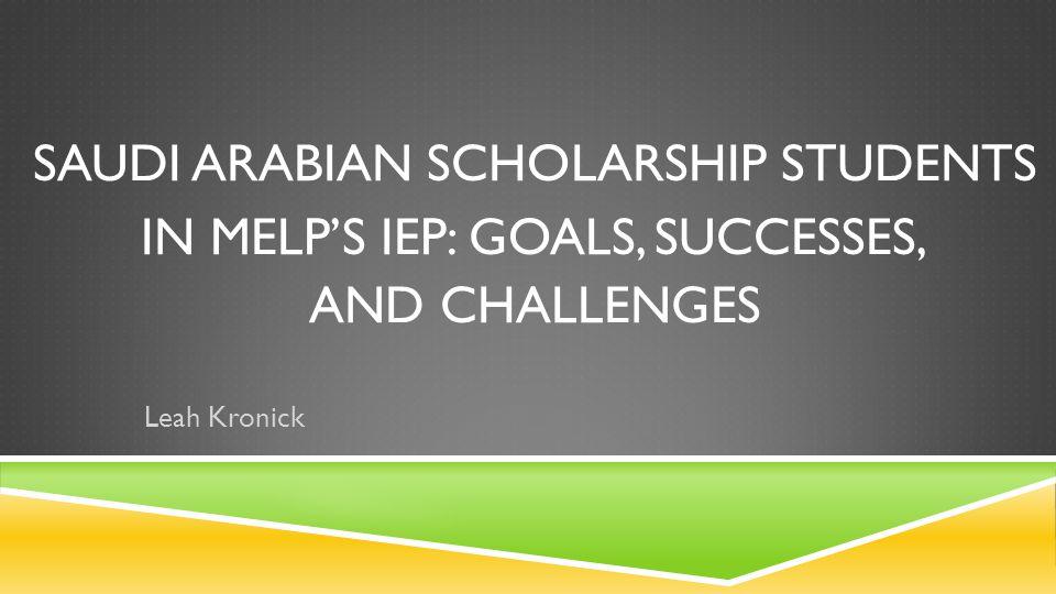 Saudi Arabian Scholarship Students in MELP's IEP: Goals, Successes,