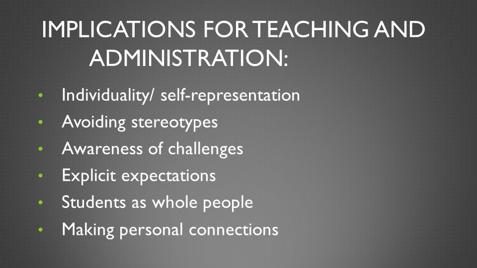 Implications for Teaching and Administration: