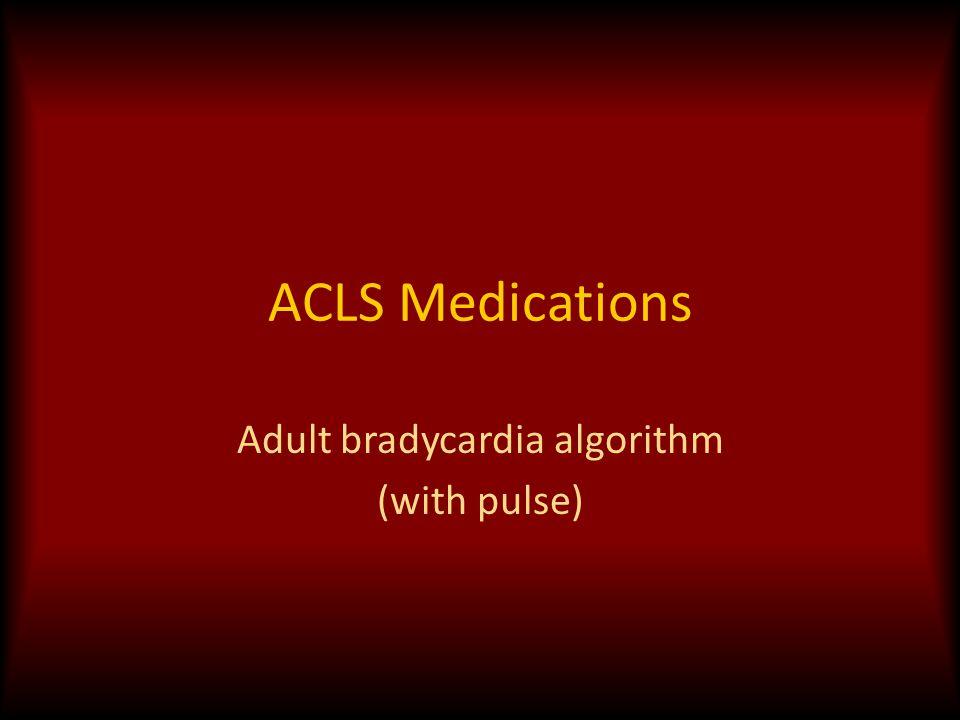Adult bradycardia algorithm (with pulse)
