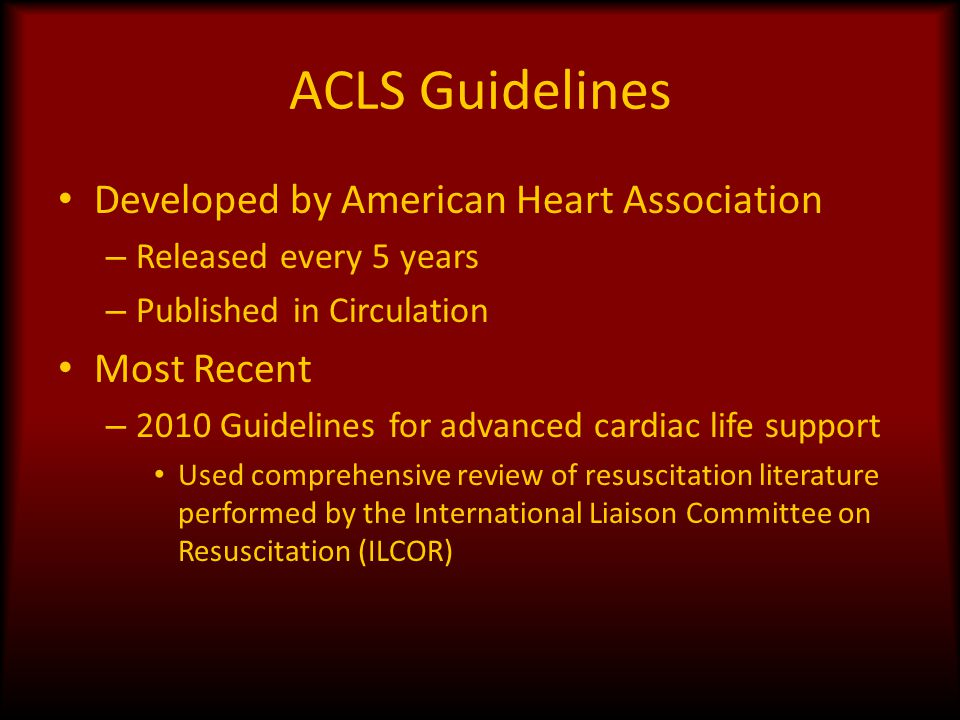 ACLS Guidelines Developed by American Heart Association Most Recent