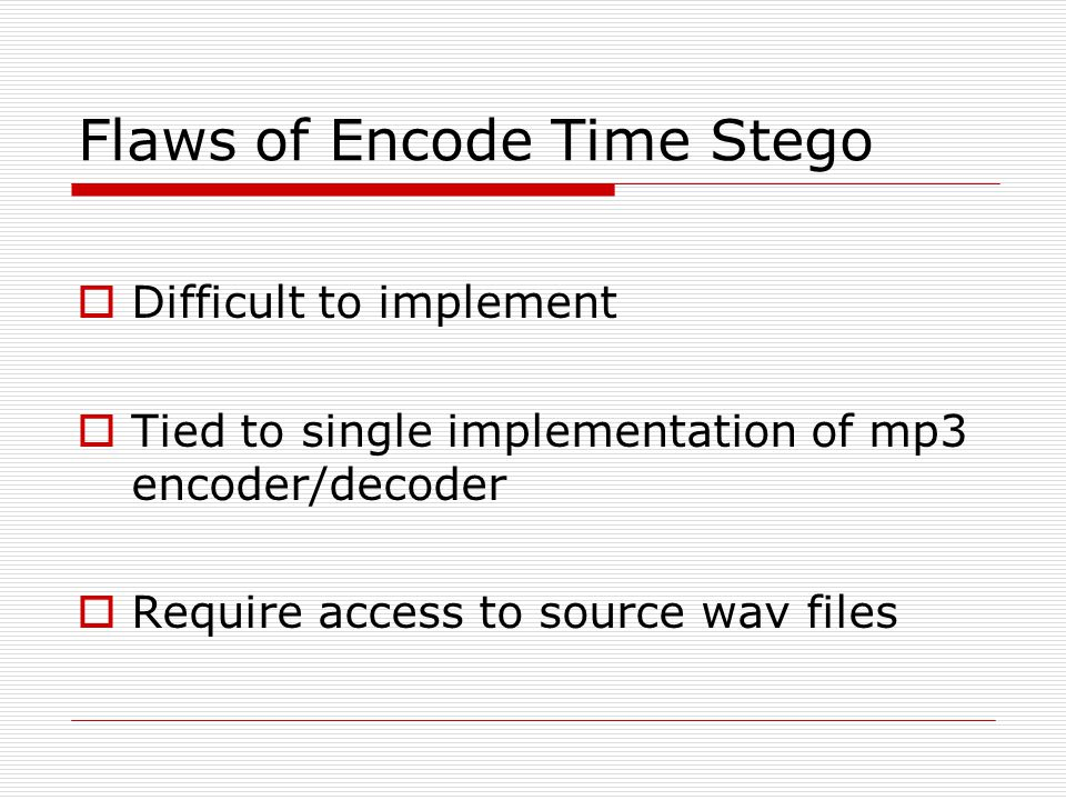 Flaws of Encode Time Stego