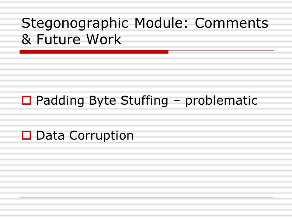 Stegonographic Module: Comments & Future Work