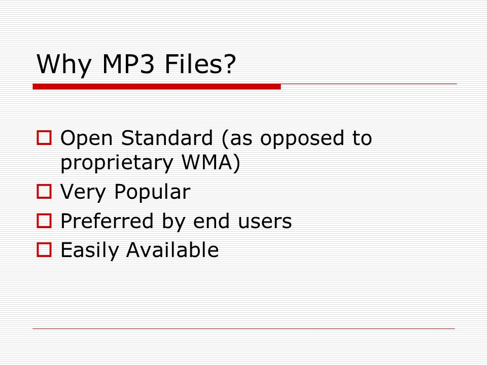 Why MP3 Files Open Standard (as opposed to proprietary WMA)