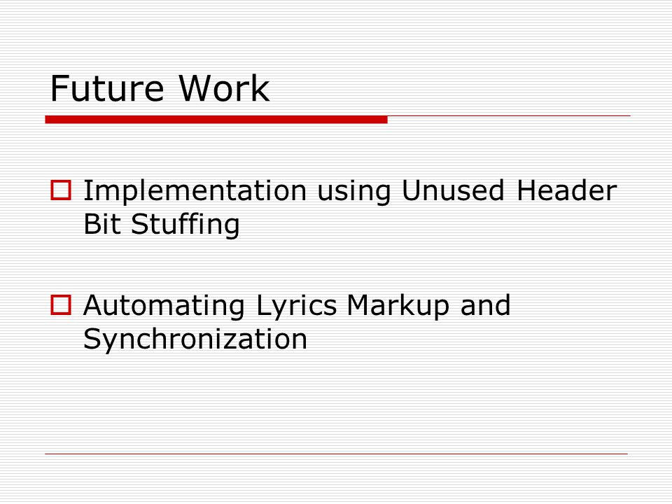 Future Work Implementation using Unused Header Bit Stuffing