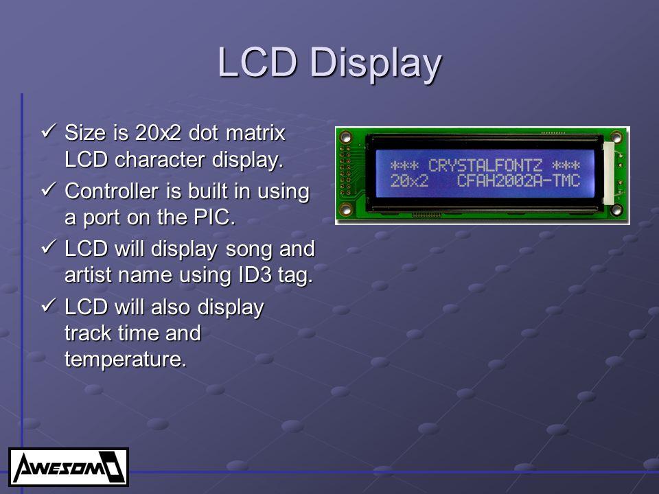 LCD Display Size is 20x2 dot matrix LCD character display.