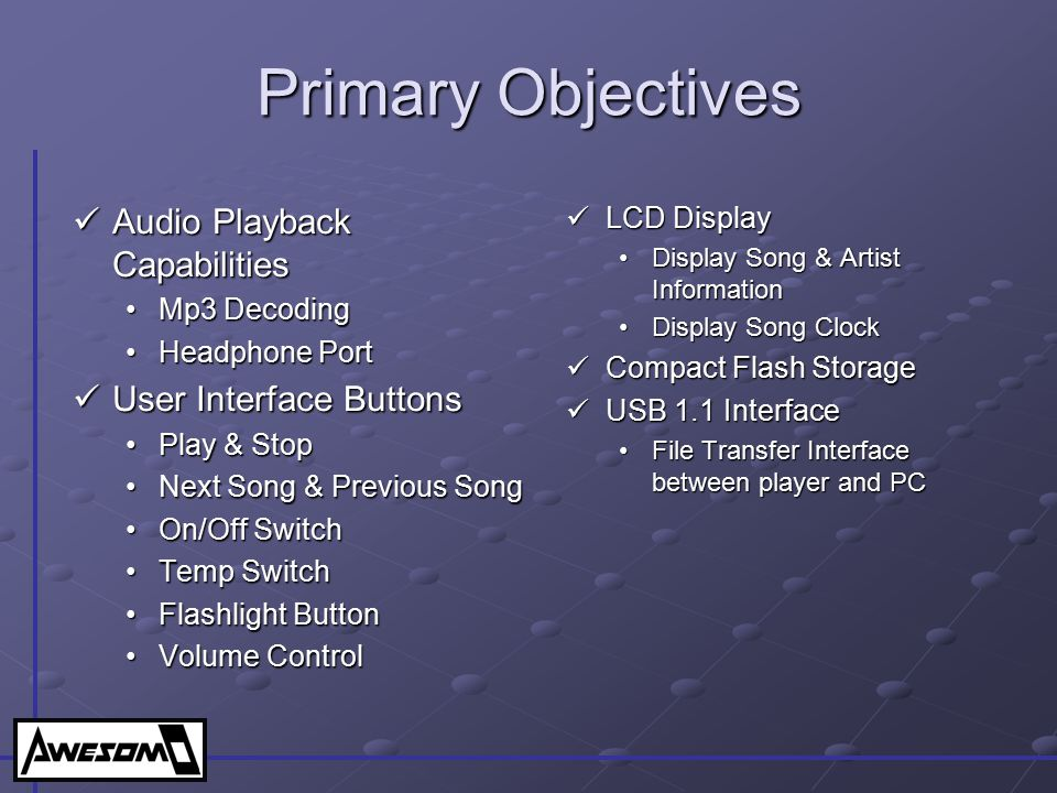 Primary Objectives Audio Playback Capabilities User Interface Buttons