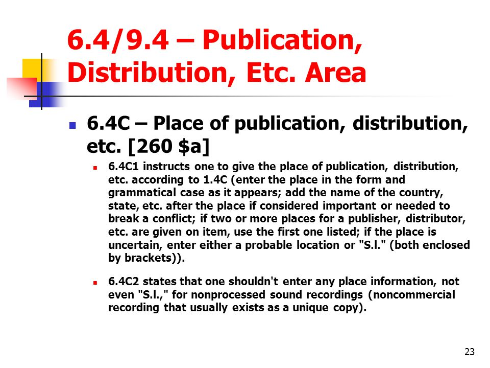 6.4/9.4 – Publication, Distribution, Etc. Area