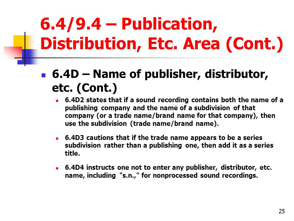 6.4/9.4 – Publication, Distribution, Etc. Area (Cont.)