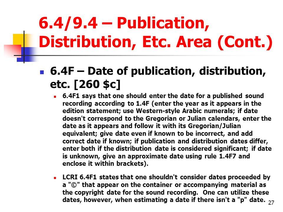 6.4/9.4 – Publication, Distribution, Etc. Area (Cont.)