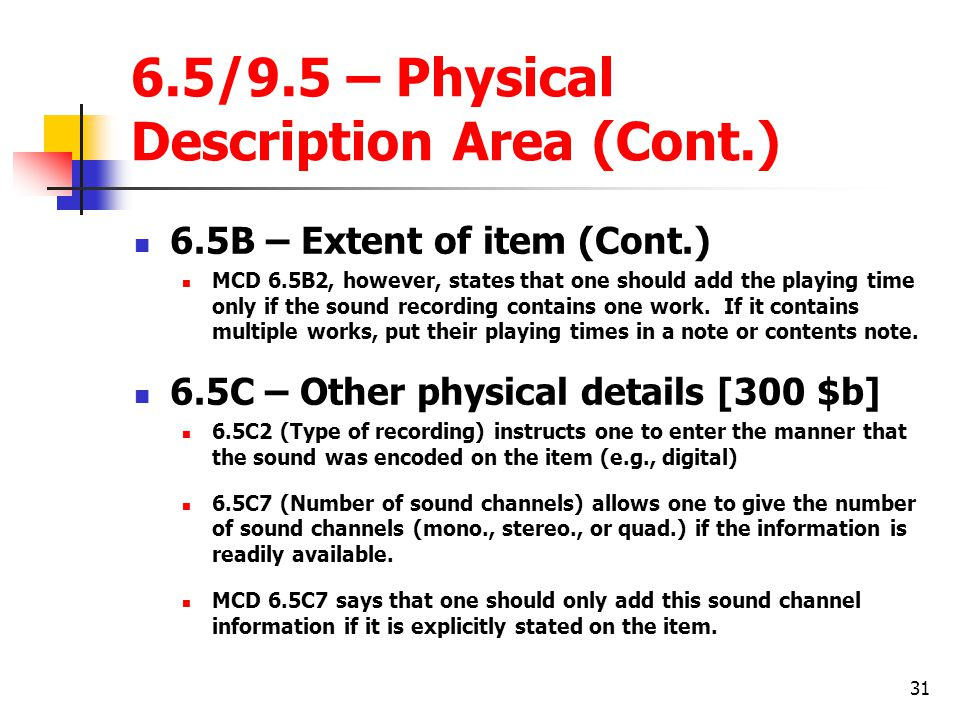 6.5/9.5 – Physical Description Area (Cont.)