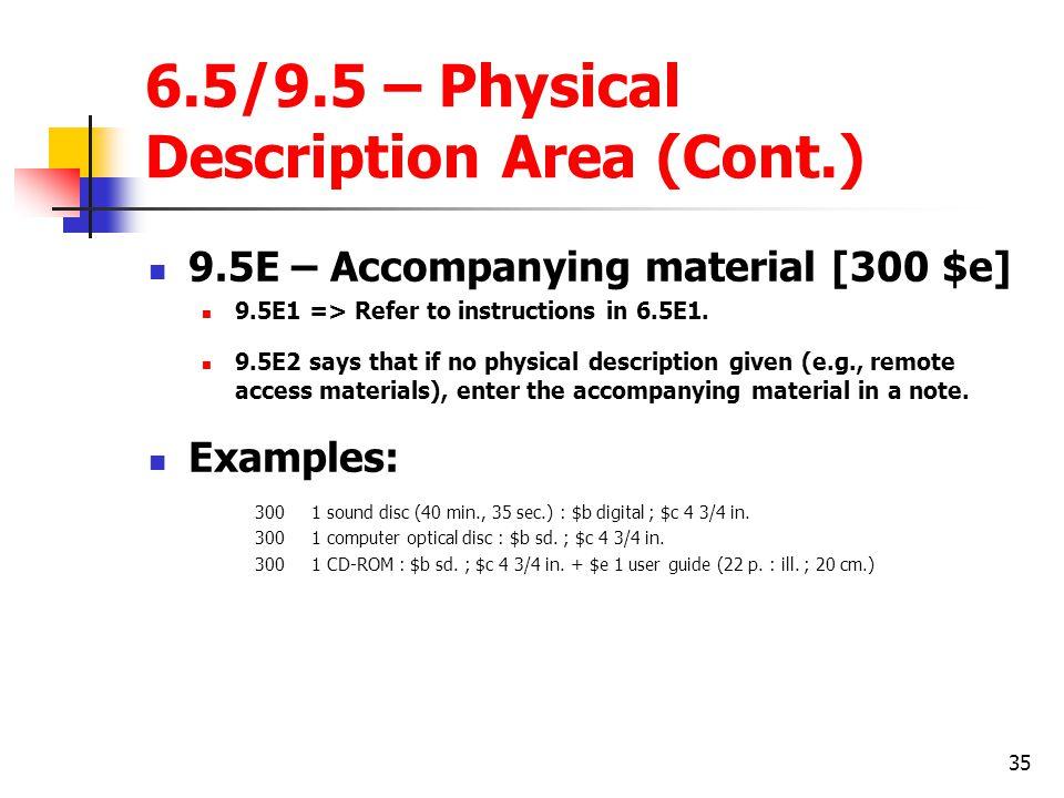 6.5/9.5 – Physical Description Area (Cont.)