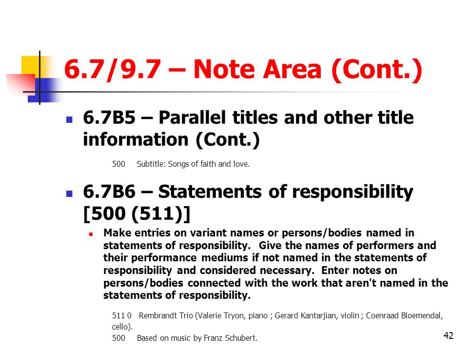 6.7/9.7 – Note Area (Cont.) 6.7B5 – Parallel titles and other title information (Cont.) 500 Subtitle: Songs of faith and love.