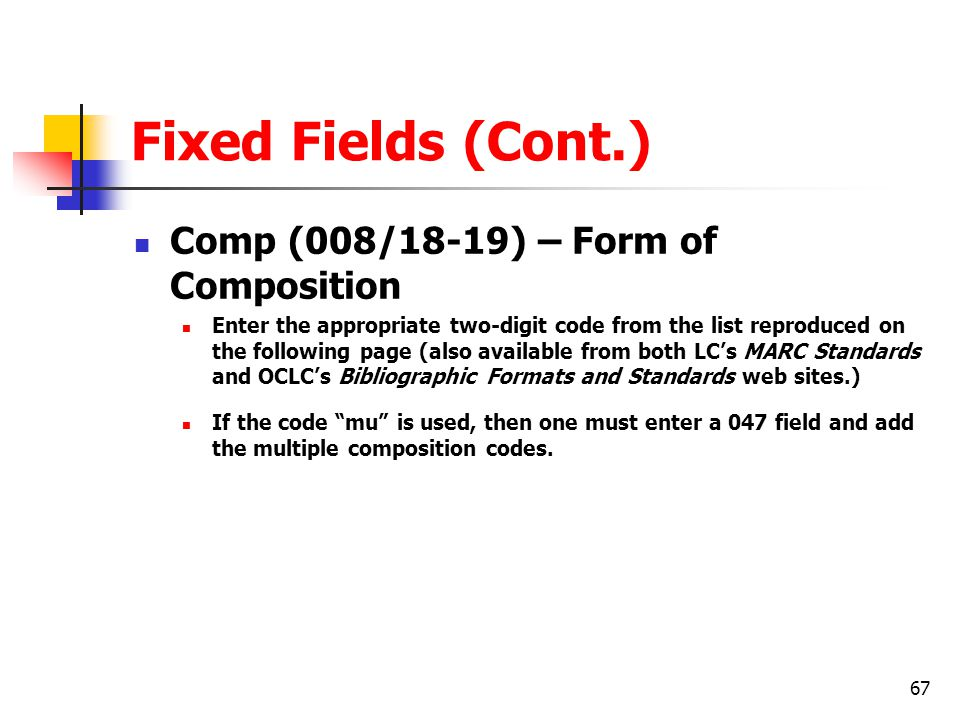 Fixed Fields (Cont.) Comp (008/18-19) – Form of Composition