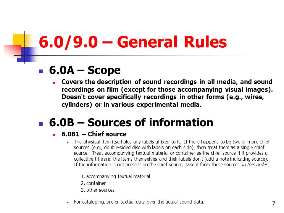 6.0/9.0 – General Rules 6.0A – Scope 6.0B – Sources of information