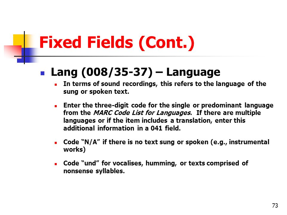 Fixed Fields (Cont.) Lang (008/35-37) – Language