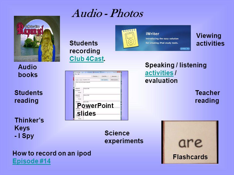 Audio - Photos Viewing activities Students recording Club 4Cast.