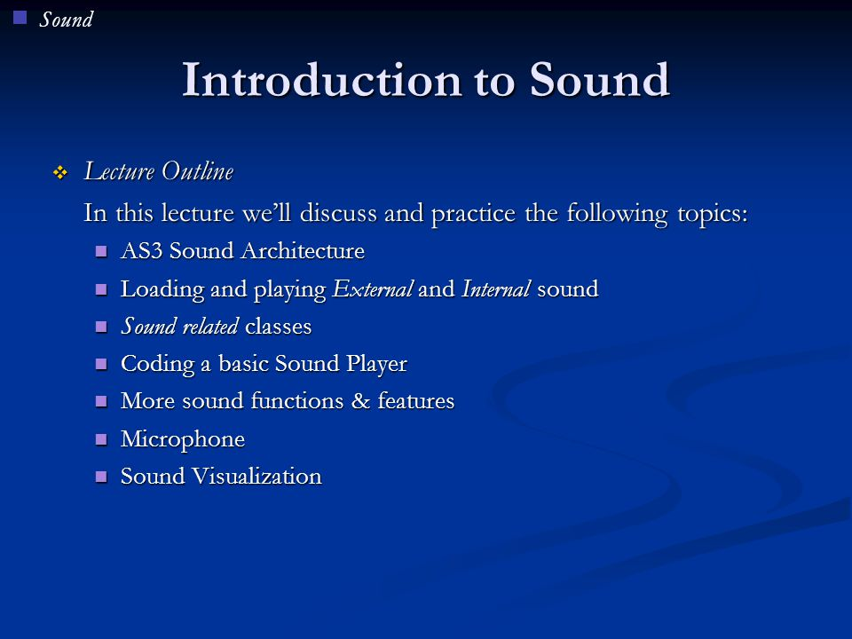 Introduction to Sound Lecture Outline