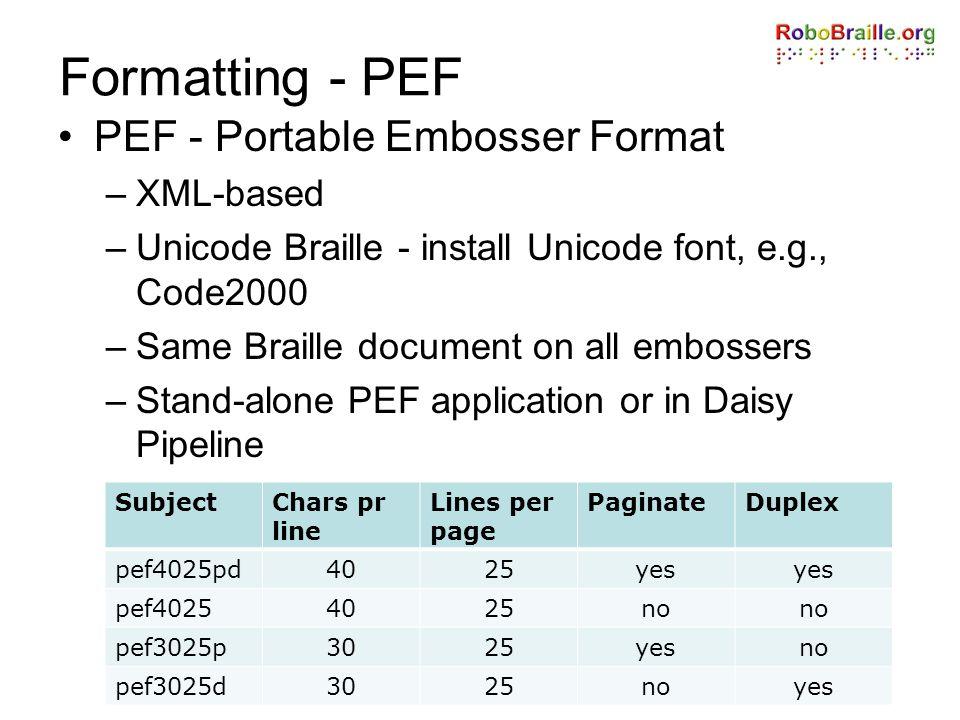 Formatting - PEF PEF - Portable Embosser Format XML-based
