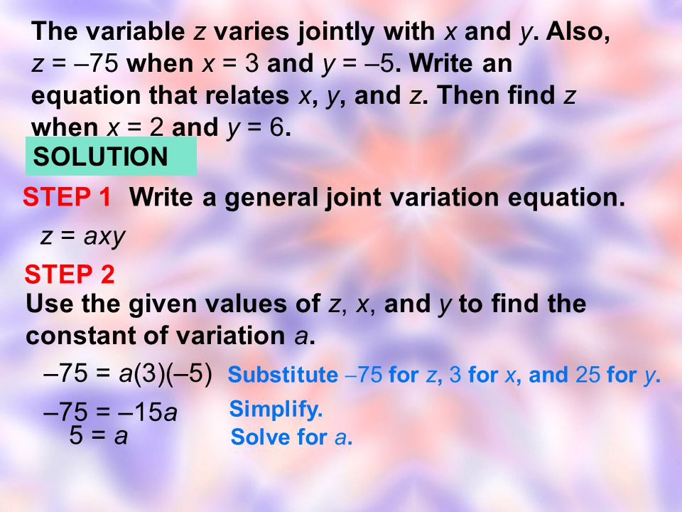 Write a general joint variation equation. z = axy