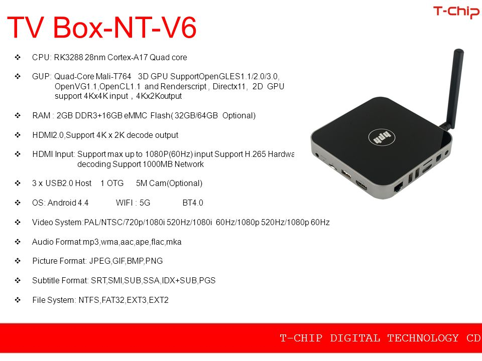 TV Box-NT-V6 T-CHIP DIGITAL TECHNOLOGY CD.,LTD