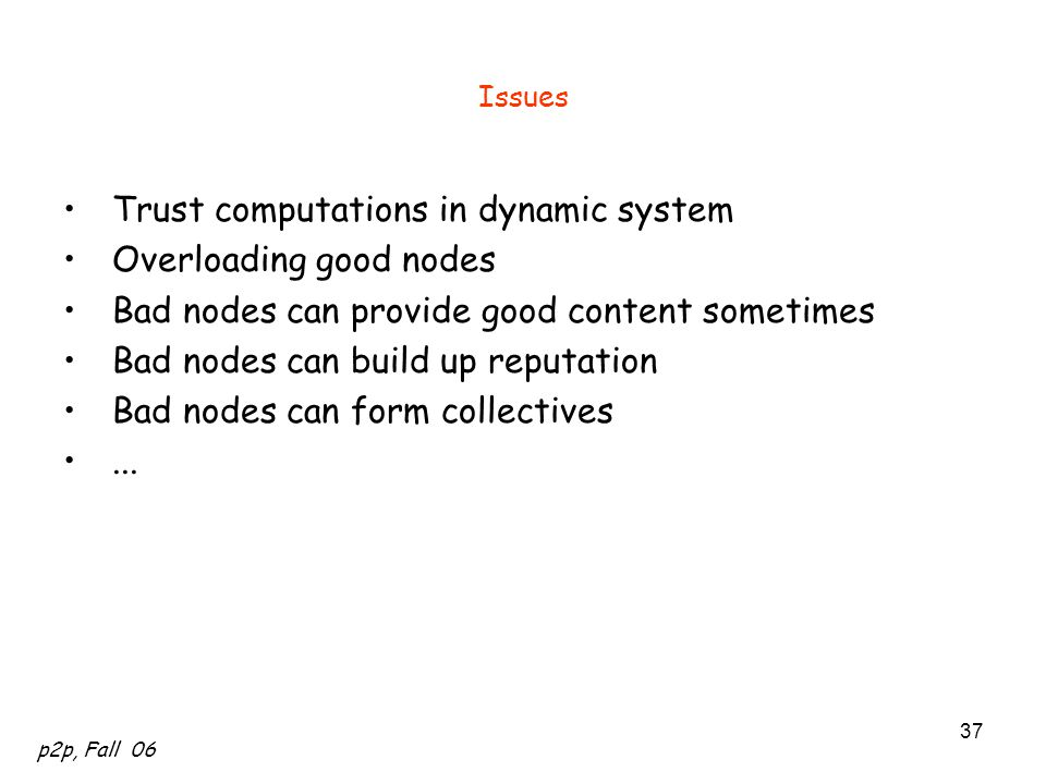 Trust computations in dynamic system Overloading good nodes