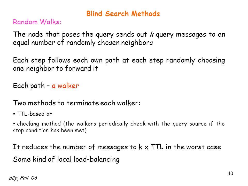 Two methods to terminate each walker:
