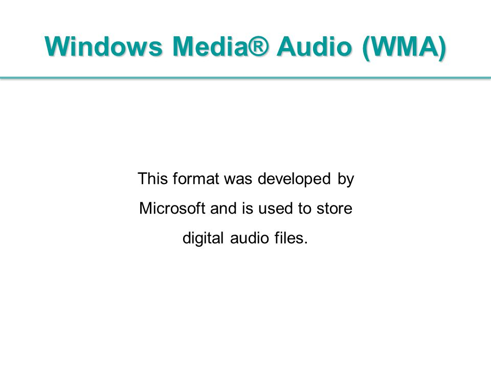 Windows Media® Audio (WMA)