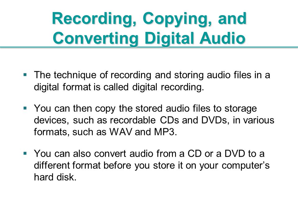 Recording, Copying, and Converting Digital Audio
