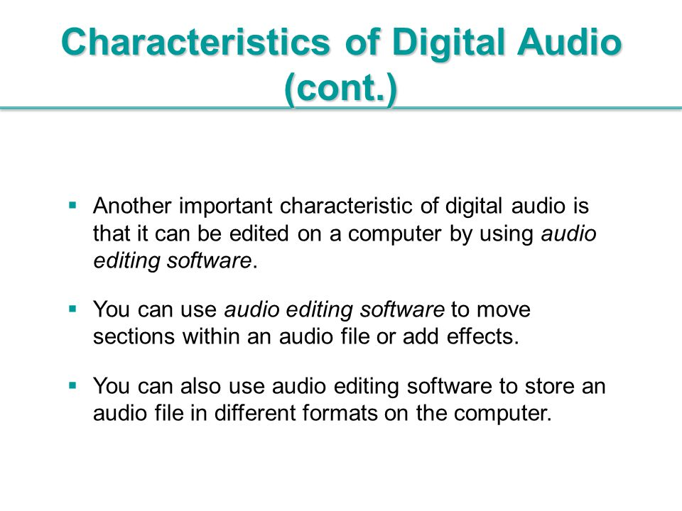 Characteristics of Digital Audio (cont.)