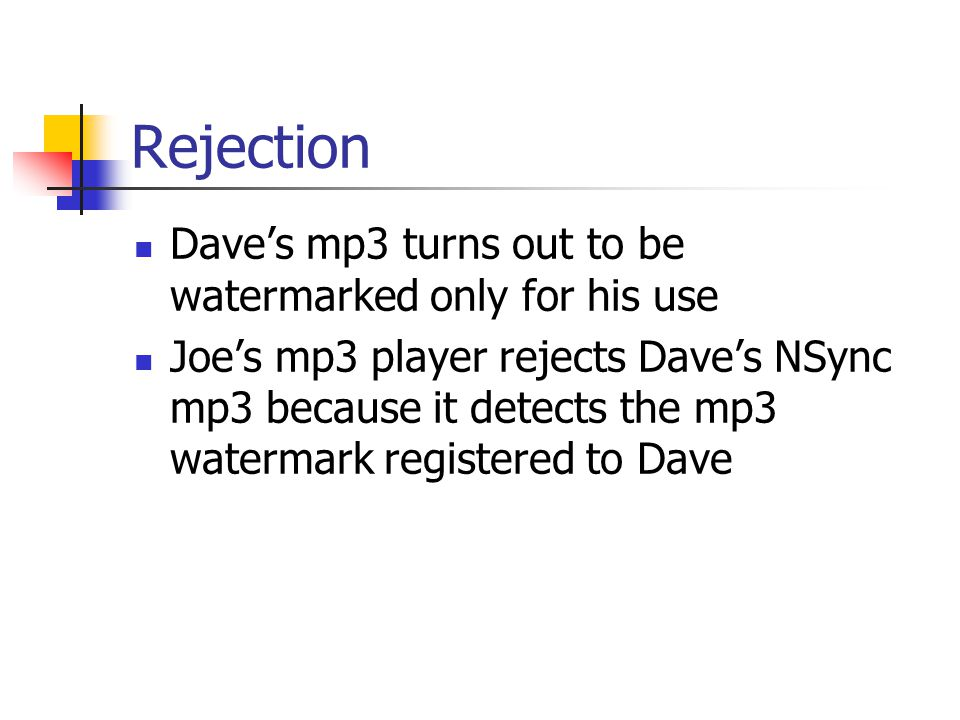 Rejection Dave's mp3 turns out to be watermarked only for his use