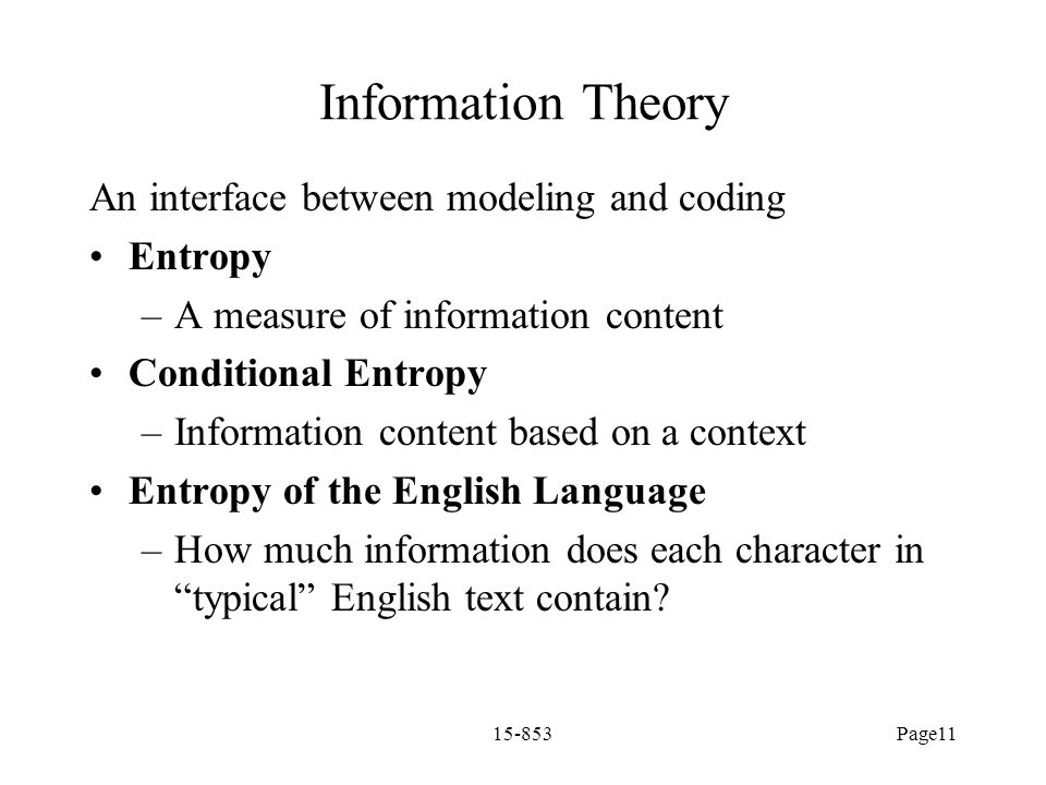 Information Theory An interface between modeling and coding Entropy
