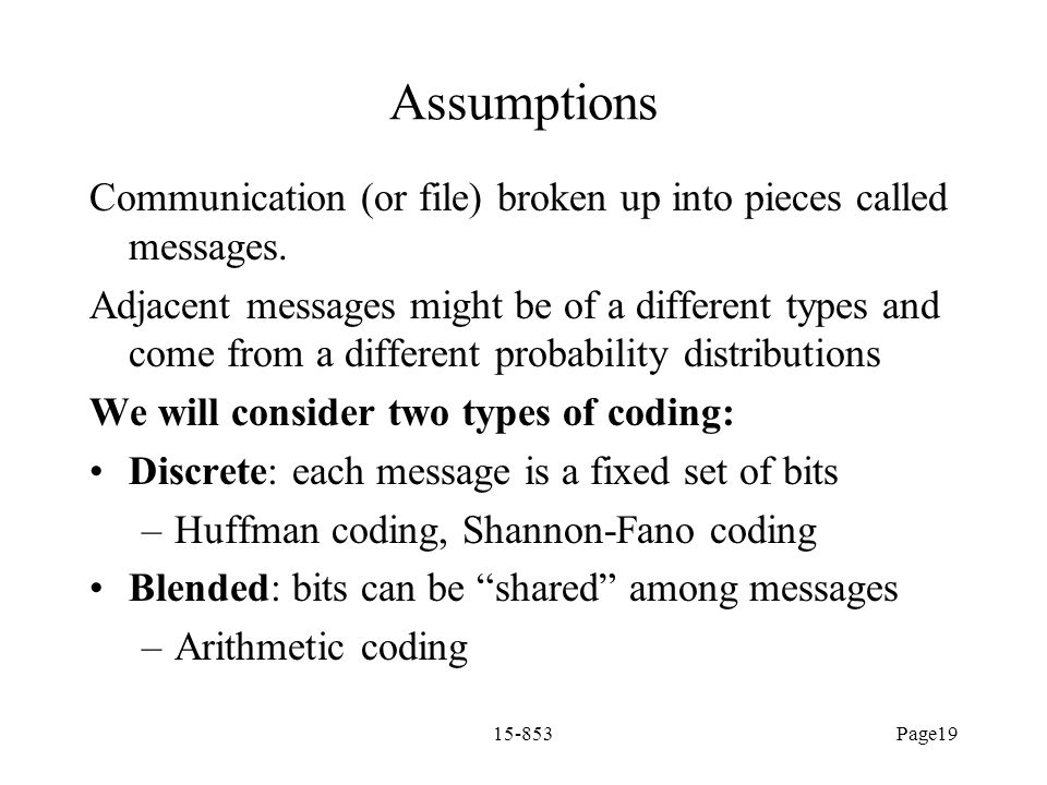 Assumptions Communication (or file) broken up into pieces called messages.