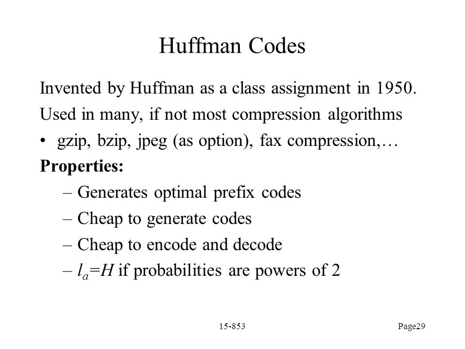 Huffman Codes Invented by Huffman as a class assignment in 1950.