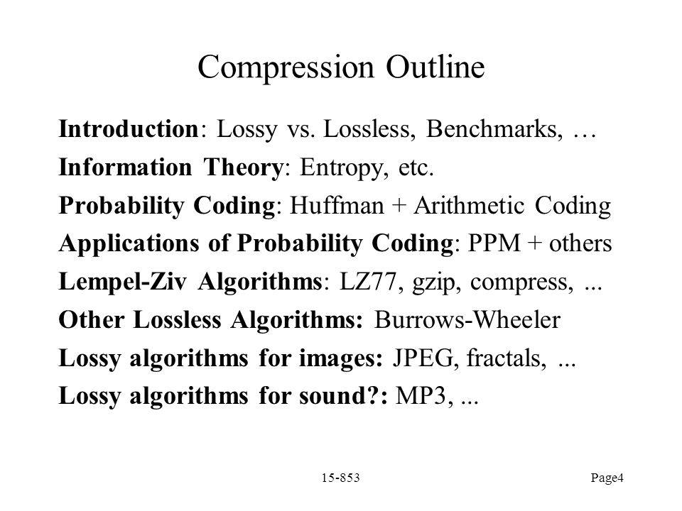 Compression Outline Introduction: Lossy vs. Lossless, Benchmarks, …