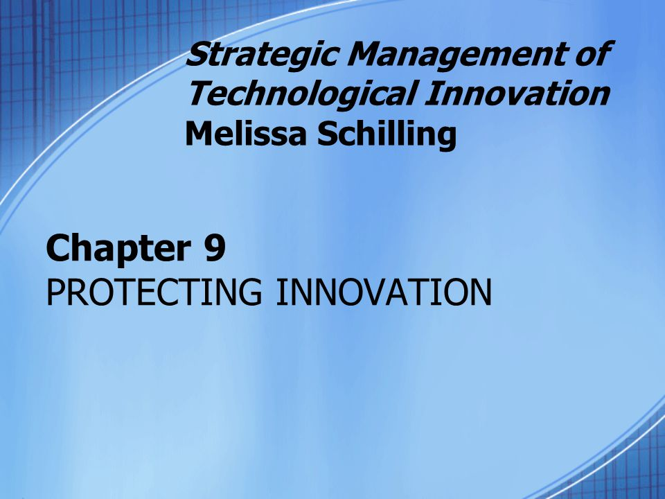 Chapter 9 PROTECTING INNOVATION