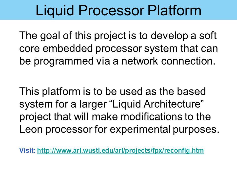 Liquid Processor Platform