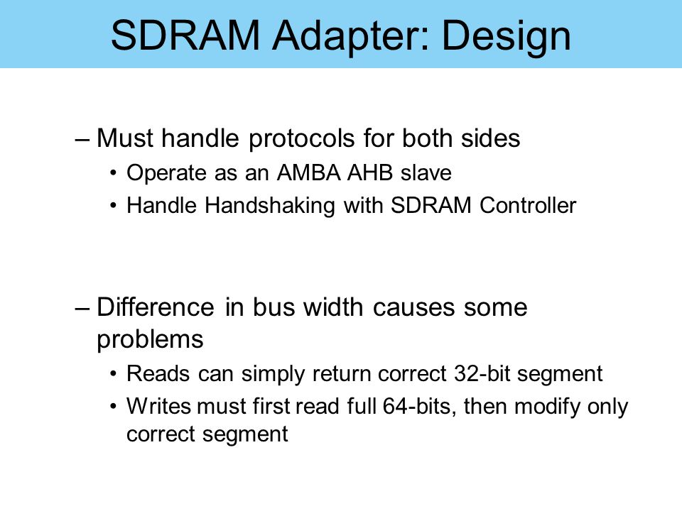 SDRAM Adapter: Design Must handle protocols for both sides