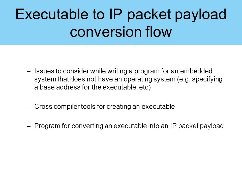Executable to IP packet payload conversion flow