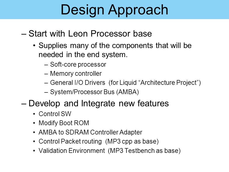 Design Approach Start with Leon Processor base