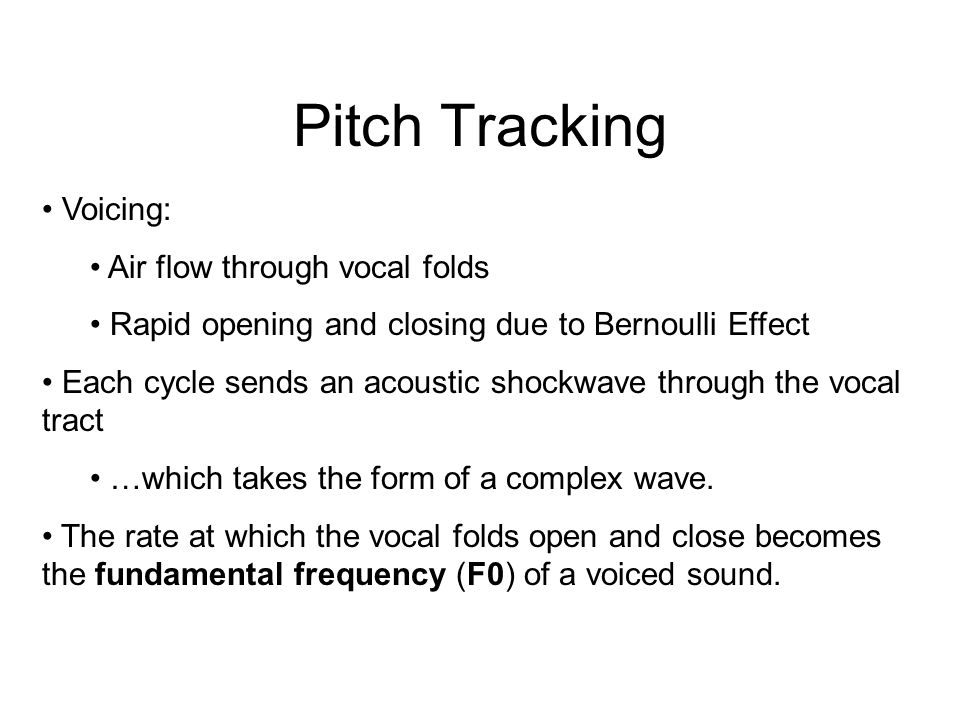 Pitch Tracking Voicing: Air flow through vocal folds