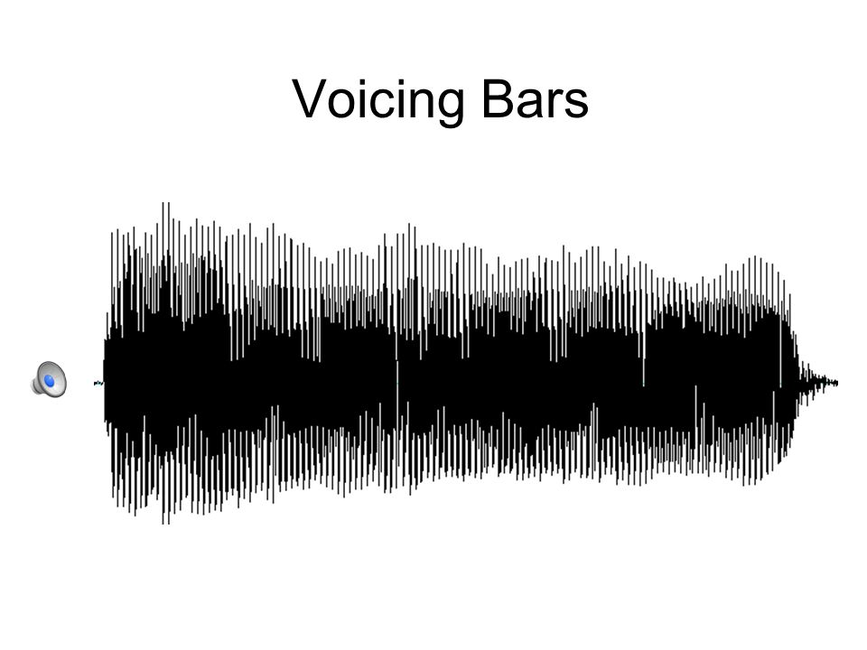 Voicing Bars