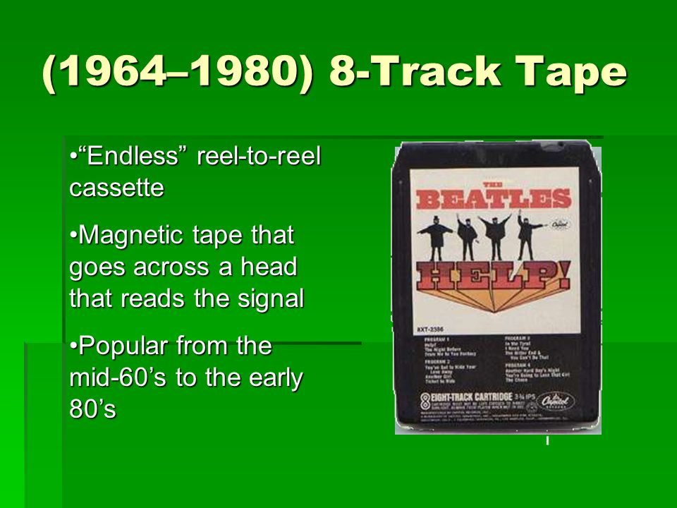 (1964–1980) 8-Track Tape Endless reel-to-reel cassette