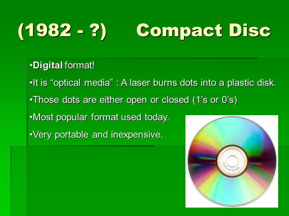 (1982 - ) Compact Disc Digital format!