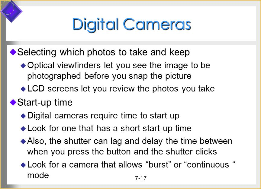 Digital Cameras Selecting which photos to take and keep Start-up time