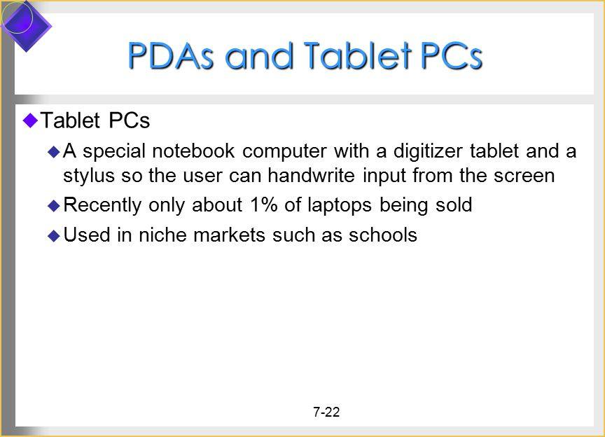 PDAs and Tablet PCs Tablet PCs