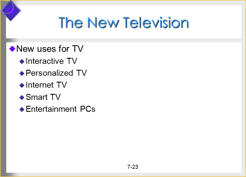 The New Television New uses for TV Interactive TV Personalized TV