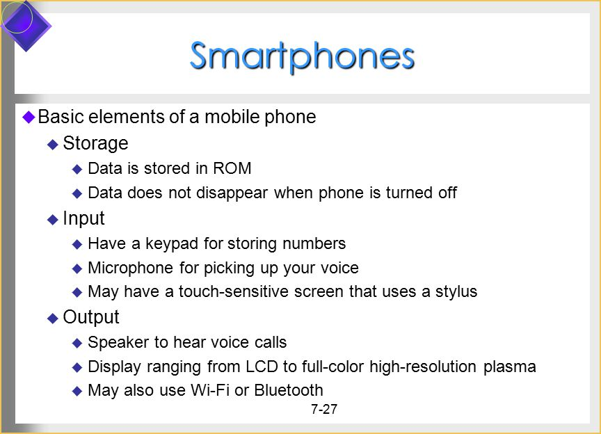 Smartphones Basic elements of a mobile phone Storage Input Output
