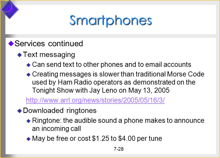 Smartphones Services continued Text messaging Downloaded ringtones