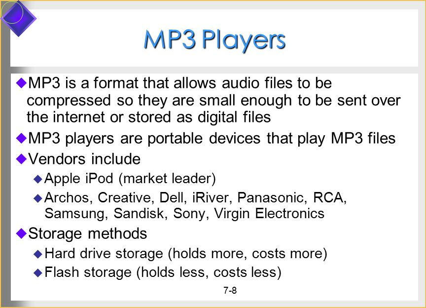 MP3 Players MP3 is a format that allows audio files to be compressed so they are small enough to be sent over the internet or stored as digital files.