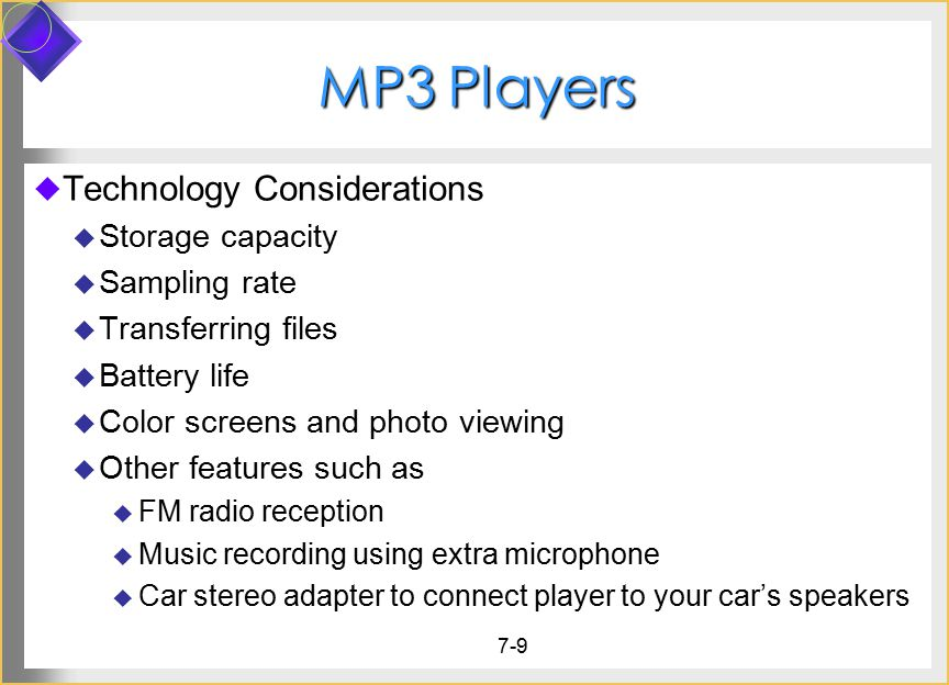 MP3 Players Technology Considerations Storage capacity Sampling rate
